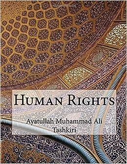 Human Rights: Ayatullah Muhammad Ali Tashkiri: 9781519234124