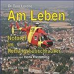 Am Leben: Notarzt im Rettungshubschrauber   Tino Lorenz