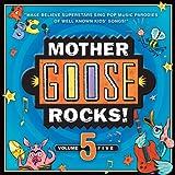 Mother Goose Rocks! Volume 5