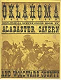 Guide to Alabaster Cavern and Woodward County, Oklahoma (Oklahoma Geological Survey  - Guide Book XV)