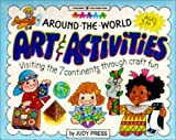 Around the World Art & Activities: Visiting the 7 Continents Through Craft Fun (Williamson Little Hands Series)