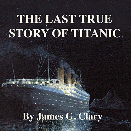 The Last True Story of Titanic