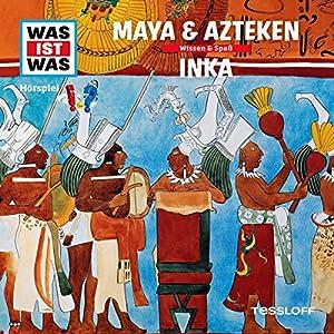 Maya und Azteken / Inka (Was ist Was 47) Hörspiel
