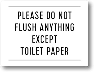 """Please Do Not Flush Anything Except Toilet Paper Sign (White 4x3"""")"""