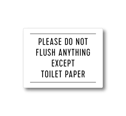 Amazon Com Please Do Not Flush Anything Except Toilet Paper Sign