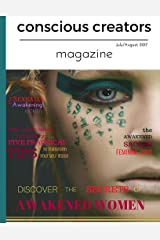 Conscious Creators Magazine: Discover the Secrets of Awakened Women Kindle Edition