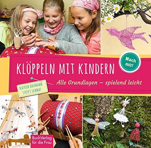 Klöppeln mit Kindern: Alle Grundlagen - spielend leicht (Mach mit!)