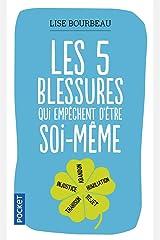 Les cinq blessures qui empechent d'être soi-meme (Evol - dev't personnel) (French Edition) Mass Market Paperback
