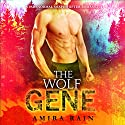 The Wolf Gene: WereGenes, Book 4 Audiobook by Amira Rain Narrated by Charlie Boswell