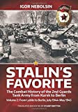 Stalin's Favorite. Volume 2: From Lublin to Berlin, July 1944-May 1945: The Combat History of the 2nd Guards Tank Army from Kursk to Berlin