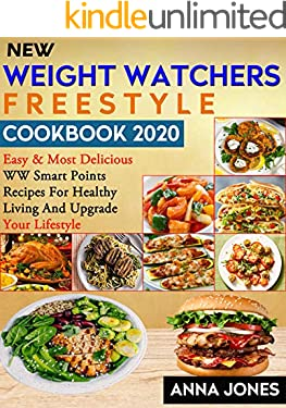 New Weight Watchers Freestyle Cookbook 2020: Simple, Easy & Delicious WW Smart Points Recipes for Healthy Living and Upgrade Your Lifestyle
