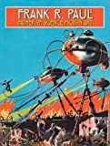 Frank R. Paul Father of Science Fiction Art