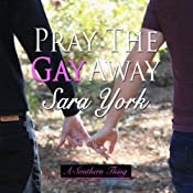 Pray the Gay Away : A Southern Thing | Sara York