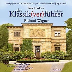 Der Klassik(ver)führer. Richard Wagner Hörbuch