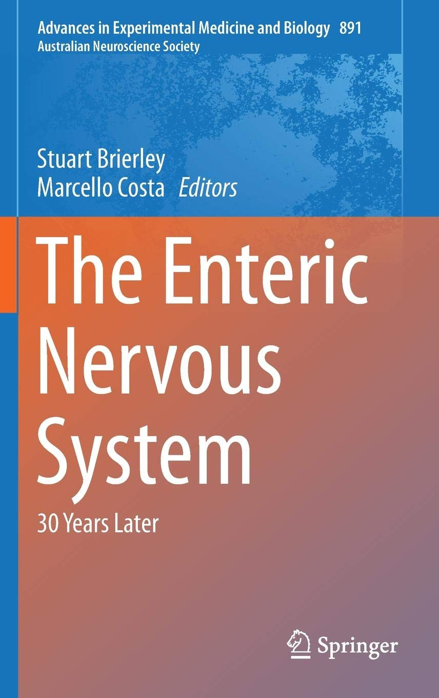 The Enteric Nervous System: 30 Years Later (Advances in Experimental Medicine and Biology (891) Band 891)