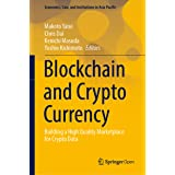 Blockchain and Crypto Currency: Building a High Quality Marketplace for Crypto Data (Economics, Law, and Institutions in Asia