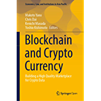 Blockchain and Crypto Currency: Building a High Quality Marketplace for Crypto Data (Economics, Law, and Institutions in…