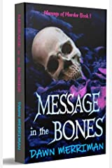 MESSAGE in the BONES: Psychic suspense murder mystery thriller with a touch of romance. Gripping until the very last word. (Messages of Murder Book 1) Kindle Edition