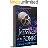MESSAGE in the BONES: Psychic suspense murder mystery thriller with a touch of romance. Gripping until the very last word. (M