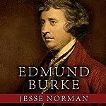 Edmund Burke: The First Conservative | Jesse Norman