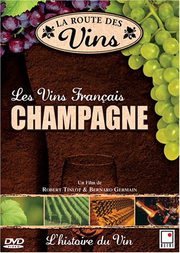 La Route des Vins - Champagne (FRENCH (Bernard Champagne)