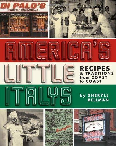 Americas Little Italys: Recipes & Traditions from Coast to Coast PDF