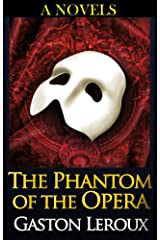 The Phantom of the Opera: (Annotated) Kindle Edition