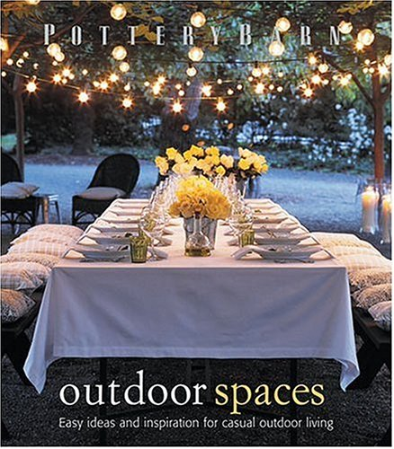 Pottery Barn Outdoor Spaces: Christene Barberich, David Matheson, Clay Ide,  Michael Walters: 9780848730550: Amazon.com: Books