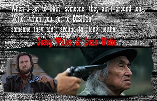- POster Print Outlaw Josey Wales and Lone Watie Native American Indian Famous Movie Quote Old west 11 x 17 Print