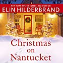 Christmas on Nantucket Audiobook by Elin Hilderbrand Narrated by Laurel Lefkow
