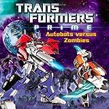 Transformers Prime: Autobots versus Zombies