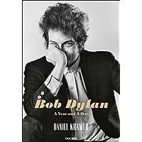 Daniel Kramer: Bob Dylan, A Year and a Day