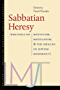 Sabbatian Heresy: Writings on Mysticism, Messianism, and the Origins of Jewish Modernity (The Brandeis Library of Modern Jewish Thought)
