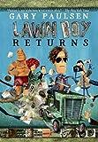 Gary Paulsen LAWN BOY RETURNS [Scholastic Paperback]