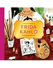 Frida Kahlo: An Illustrated Biography