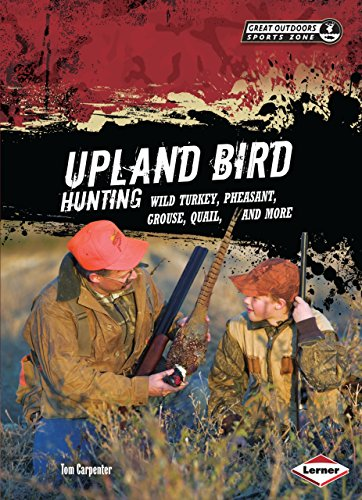 Upland Bird Hunting: Wild Turkey, Pheasant, Grouse, Quail, and More (Great Outdoors Sports Zone)