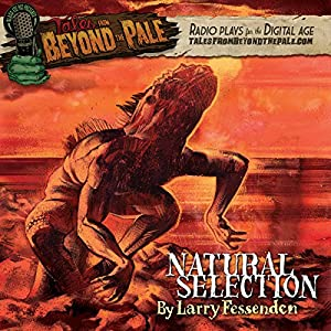 Tales from Beyond the Pale: Natural Selection Radio/TV