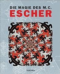 La Magie de M. C. Escher par Maurits Cornelis Escher