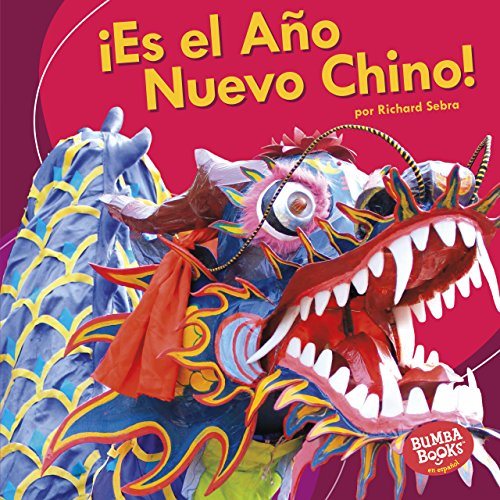 ¡es El Año Nuevo Chino! (It's Chinese New Year!) (Bumba Books en español ¡Es una fiesta!/ It's a Holiday!)