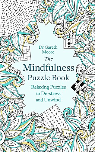 The Mindfulness Puzzle Book: Relaxing Puzzles to De-stress and Unwind...