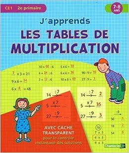 J Apprends Les Tables De Multiplication Ce1 7 8 Ans 9782803453580