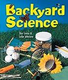 Backyard Science, Shar Levine and Leslie Johnstone, 1402715196
