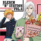 Radio DJCD Bleach B Station Vol 6 (OST) by Various (2006-09-19)