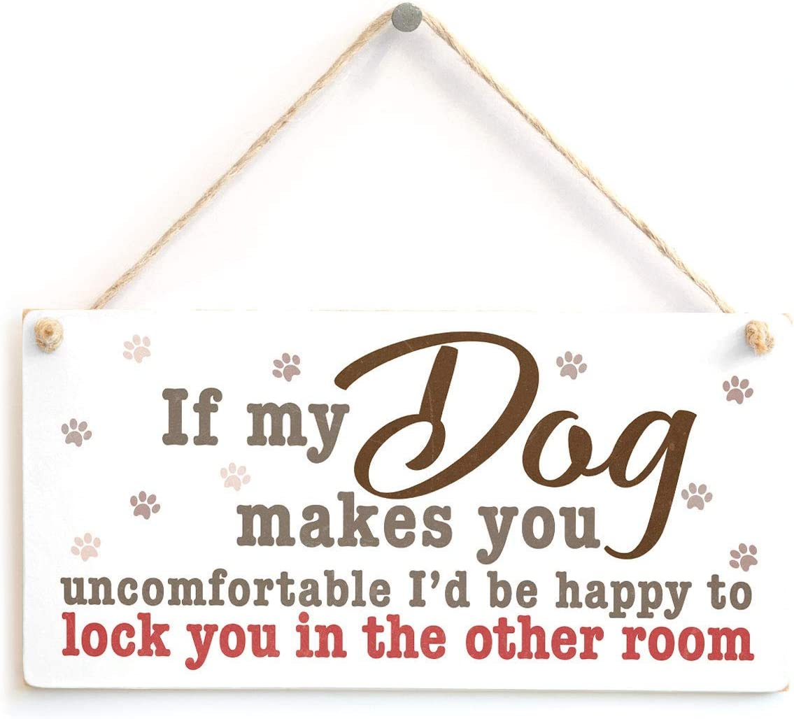 "Meijiafei If My Dog Makes You Uncomfortable I'd be Happy to Lock You in The Other Room - Funny Dogs Before People Sign 10"" X 5"""