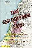 Das geschundene Land: Palaestina und seine Herren von der Bronzezeit bis Heute (German Edition)