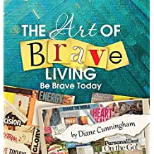 Amazon diane cunningham books the art of brave living be brave today fandeluxe Images