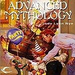 Advanced Mythology: Mythology, Book 4 | Jody Lynn Nye