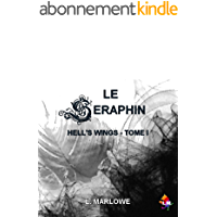 LE SERAPHIN (HELL'S WINGS t. 1)