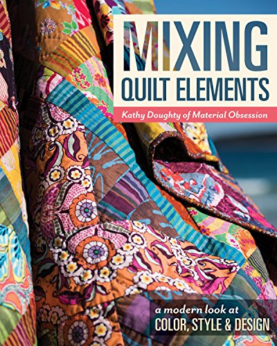Element Costume Ideas (Mixing Quilt Elements: A Modern Look at Color, Style & Design)