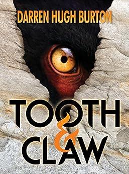 Tooth & Claw by [Burton, Darren Hugh]